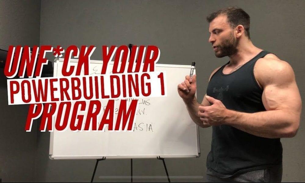 Unf*ck Your Program: Powerbuilding Part 1