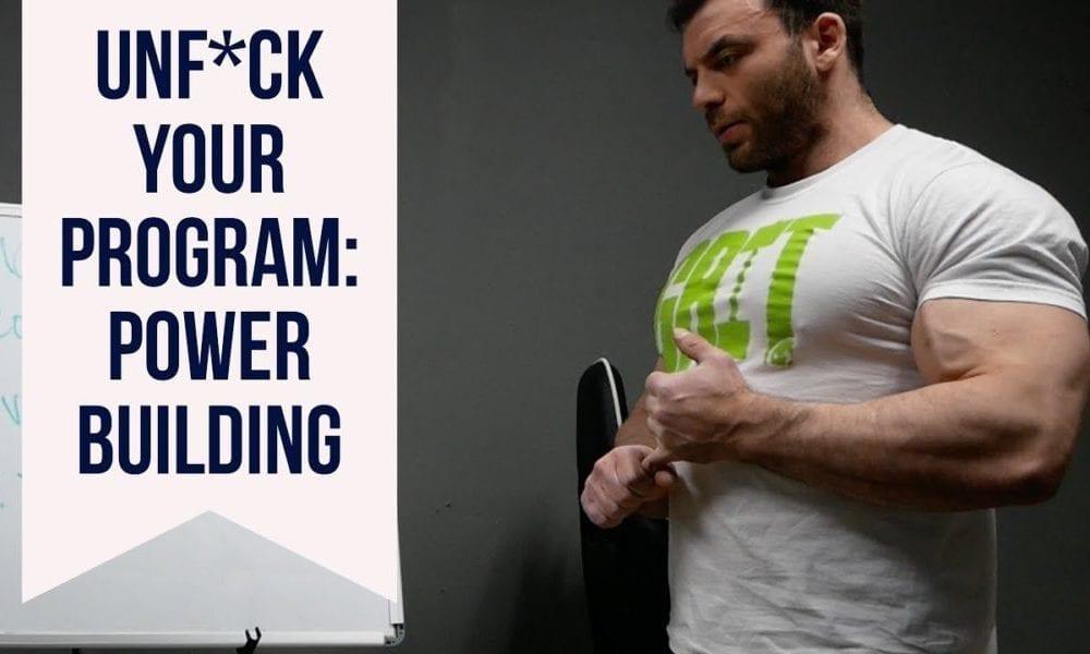 Unf*ck Your Program: Powerbuilding Part 3
